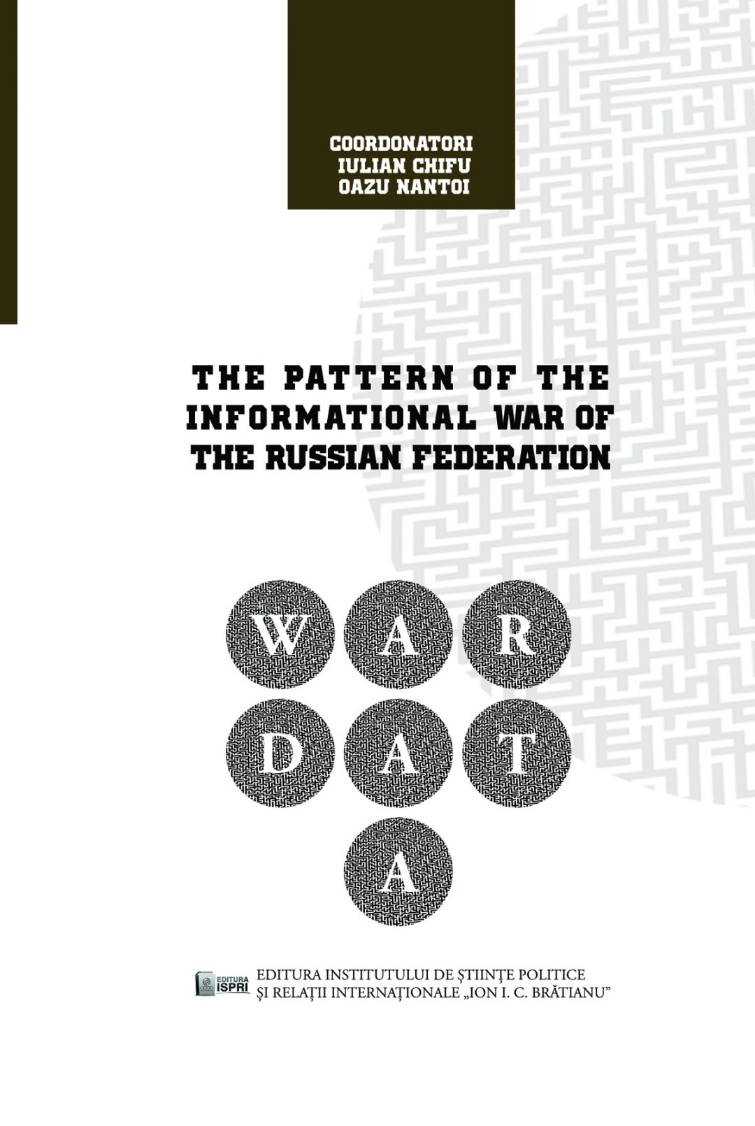 Iulian Chifu, Oazu Nantoi (coord.) The Pattern of the Informational War of the Russian Federation