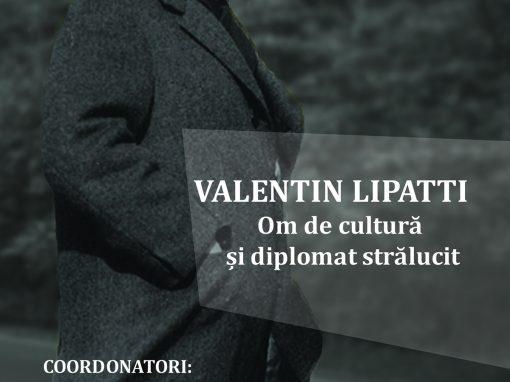 Paraschiva Bădescu ,George Corbu Valentin Lipatti Om de cultura și diplomat strălucit