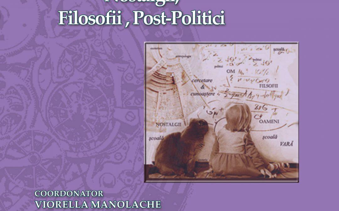 Viorella Manolache (coord.) Manual / Suport de lucru Școala de Vară Ultimul Om Nostalgii, Filosofii, post-politici